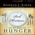 Rich Christians in an Age of Hunger: Moving from Affluence to Generosity (       UNABRIDGED) by Ron Sider Narrated by Dave Heath