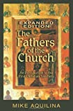 The Fathers of the Church, Expanded Edition (159276245X) by Aquilina, Mike