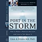 Port in the Storm: How to Make a Medical Decision and Live to Tell About It | Cole A. Giller