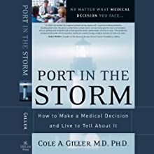 Port in the Storm: How to Make a Medical Decision and Live to Tell About It (       UNABRIDGED) by Cole A. Giller Narrated by Robert Feifar