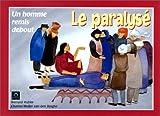 echange, troc Bernard Hubler, Chantal Muller Van den Berghe - Le paralysé