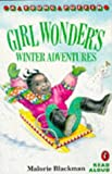 Girl Wonder's Winter Adventures (Young Puffin Read Aloud) (0140364897) by Blackman, Malorie