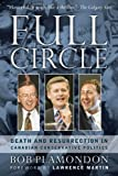 img - for Full Circle: Death and Resurrection in Canadian Conservative Politics by Bob Plamondon (2009-01-09) book / textbook / text book