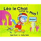 Léo le Chat Comes to Play A First French Story