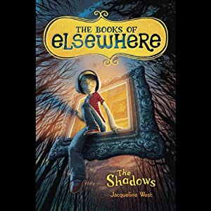 The Shadows: The Books of Elsewhere, Volume I | [Jacqueline West]