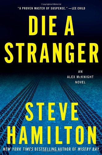 Image of Die a Stranger: An Alex McKnight Novel (Alex McKnight Novels)
