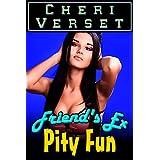 Friend's Ex Pity Funby Cheri Verset
