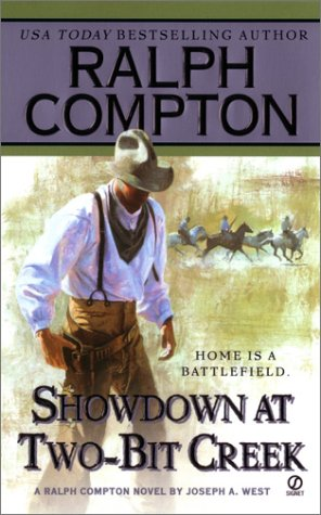Ralph Compton Showdown At Two-Bit Creek, RALPH COMPTON, JOSEPH A. WEST