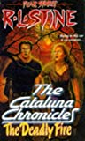 The Deadly Fire (Fear Street: Cataluna Chronicles, No. 3)