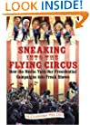 Sneaking Into the Flying Circus: How the Media Turn Our Presidential Campaigns into Freak Shows