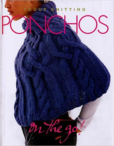 Ponchos (''Vogue Knitting'' on the Go!)