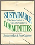 img - for Sustainable Communities: A New Design Synthesis for Cities, Suburbs, and Towns book / textbook / text book