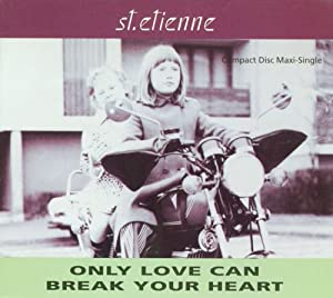 Only Love Can Break Your Heart  / Stoned