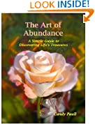 The Art of Abundance: A Simple Guide to Discovering Life's Treasures (The Artful Living Series Book 1)