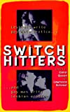 img - for Switch Hitters: Lesbians Write Gay Male Erotica and Gay Men Write Lesbian Erotica book / textbook / text book
