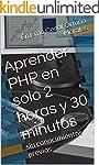 Aprender PHP en solo 2 horas y 30 min...