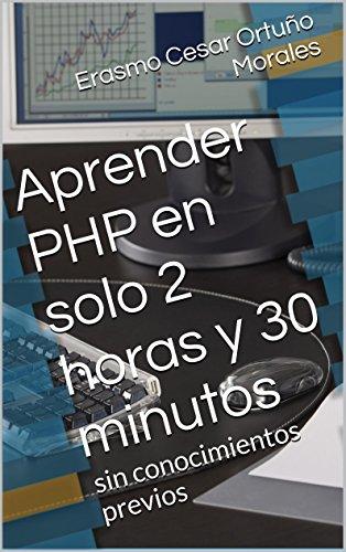 Aprender PHP en solo 2 horas y 30 minutos: sin conocimientos previos