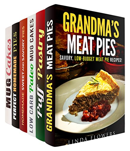 Pies and Cakes Box Set (6 in 1): Over 200 Homemade Recipes for Your Perfrect Pies, Cakes, Mug Cakes and Other Pastries (Homemade Pastry) by Linda Flowers, Melissa Hendricks, Sheila Hope, Martha Olsen, Megan Beck, Jessica Meyer