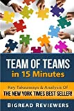 img - for Team Of Teams in 15 Minutes: Key Takeaways & Analysis Of The New York Times Best Seller! book / textbook / text book