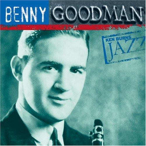 Benny Goodman - Ken Burns JAZZ Collection: Benny Goodman - Zortam Music