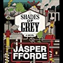 Shades of Grey Audiobook by Jasper Fforde Narrated by John Lee