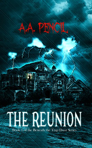 Book: The Reunion (Beneath the Trap Door) by A. A. Pencil