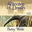 The Anteater of Death: A Gunn Zoo Mystery (       UNABRIDGED) by Betty Webb Narrated by Hillary Huber