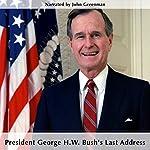 President George H.W. Bush's Last Address | George H.W. Bush