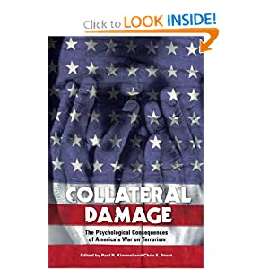 Collateral Damage: The Psychological Consequences of America's War on Terrorism Chris E. Stout, Paul Kimmel