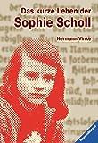 Das kurze Leben der Sophie Scholl (Ravensburger Taschenbücher) title=