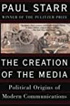 The Creation of the Media: Political...