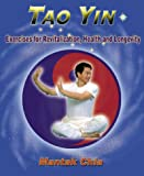 Tao Yin: Excercises for Revitalization, Health & Longevity (0967171814) by Chia, Mantak