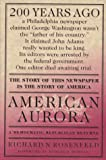 img - for American Aurora: The Supressed History of Our Nation's Beginnings and the Heroic Newspaper That Tried to Report It book / textbook / text book