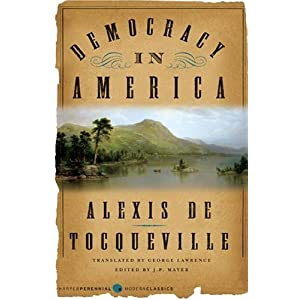 The observations of alexis de tocqueville of democracy in america
