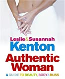 img - for Authentic Woman: A Guide to Beauty, Body and Bliss book / textbook / text book