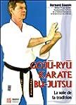Goj�-Ry� karat� Bu-Jutsu : La voie de...