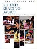 img - for Guided Reading Basics: Organizing, Managing, and Implementing a Balanced Literacy Program in K-3 book / textbook / text book