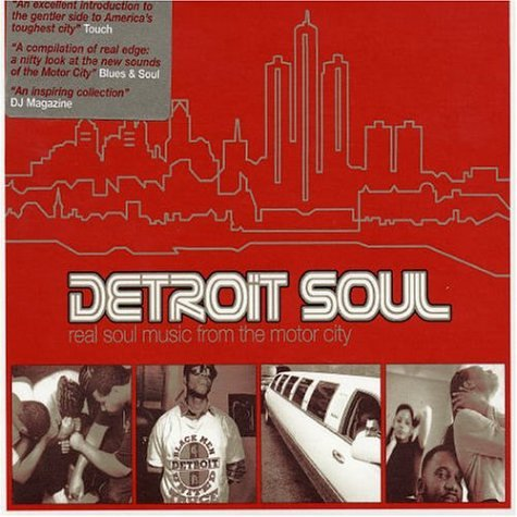 Detroit Soul - Real Soul Music From The Motor City