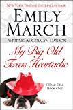 img - for My Big Old Texas Heartache (Cedar Dell, Texas) book / textbook / text book