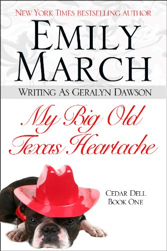 My Big Old Texas Heartache (Cedar Dell, Texas) by Geralyn Dawson