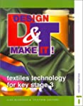 Design and Make it: Textiles Technolo...