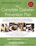 The Complete Diabetes Prevention Plan: A Guide to Understanding the Emerging Epidemic of Prediabetes and Halting Its Pr