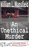 An Unethical Murder (An Alexander Wright Mystery Adventure Book 5)
