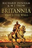 Britannia: Part I: The Wall