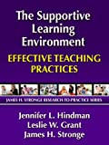 The Supportive Learning Environment: Effective Teaching Practices (James H. Stronge Research-to-Practice)