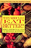 Why Should I Eat Better? (0895295083) by Messinger, Lisa