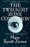 The Twilight Zone Companion (1879505096) by Marc Scott Zicree