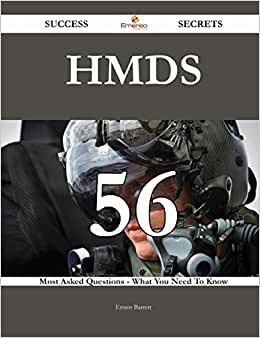 HMDs 56 Success Secrets: 56 Most Asked Questions On HMDs - What You Need To Know
