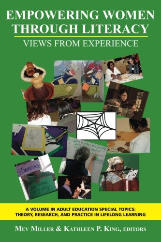 Empowering Women Through Literacy: Views from Experience (Adult Education Special Topics: Theory, Research, and Practi)