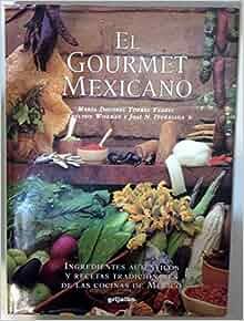 El Gourmet Mexicano / The Mexican Gourmet : Ingredientes